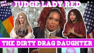 Judge Lady Red: Shade or No Shade Ep 2: The Case Of The Dirty Drag Daughter – Photo