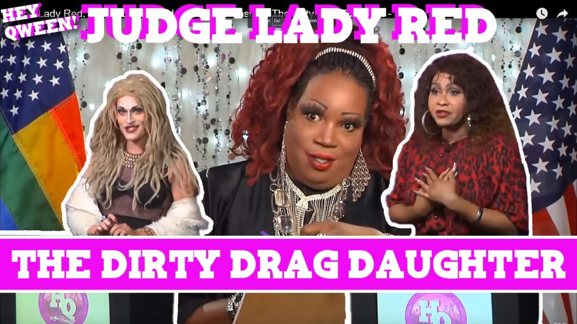 Judge Lady Red: Shade or No Shade Ep 2: The Case Of The Dirty Drag Daughter –