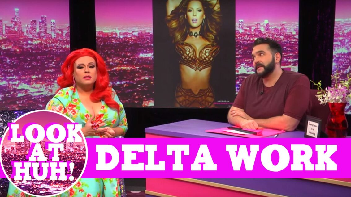 Delta Work: Look at Huh on Hey Qween with Jonny McGovern