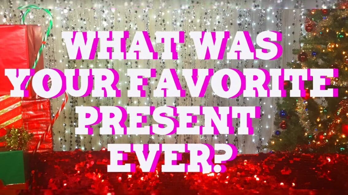 Hey Qween Holiday: What Was Your Favorite Present Ever?