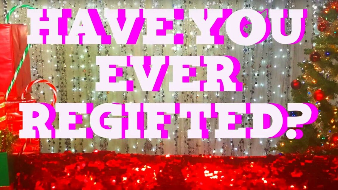 Hey Qween Holiday: Have You Ever ReGifted?