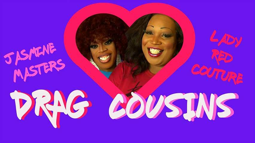Drag Cousins