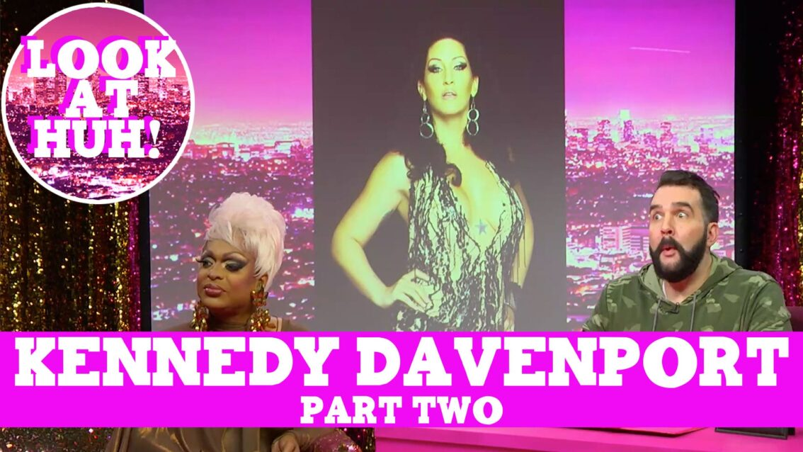 Kennedy Davenport: Look at Huh SUPERSIZED Pt 2 on Hey Qween! with Jonny McGovern