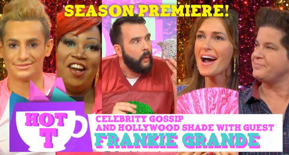 Frankie Grande on HOT T: Celebrity Gossip & Hollywood Shade Season Premiere!
