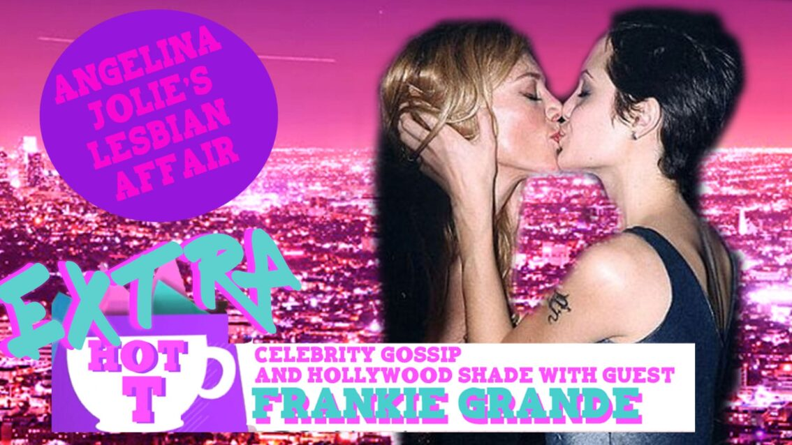 Extra HOT T With Frankie Grande: Angelina's Lesbian Love Affair