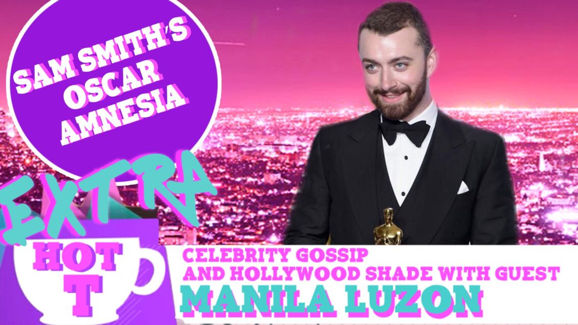 Extra Hot T with Manila Luzon: Sam Smith's Oscar Amnesia