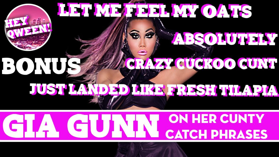 Hey Qween BONUS: Gia Gunn On Her Cunty Catch Phrases