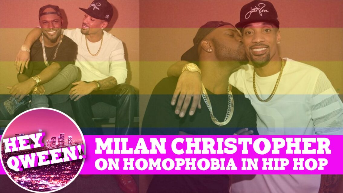 Hey Qween! BONUS: Milan Christopher on Homophobia In Hip Hop