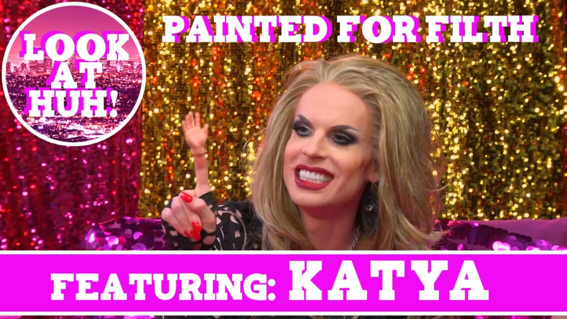 Katya on Hey Qween! & Dragaholic Present Painted for Filth!