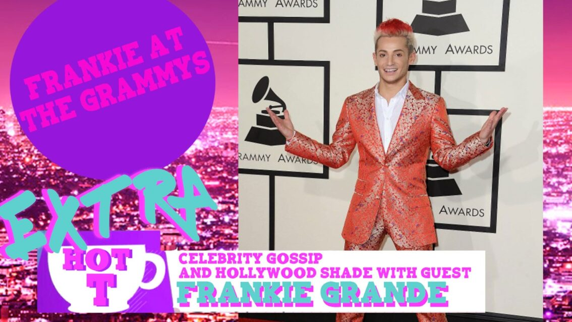 Extra HOT T with Frankie Grande: Frankie At The Grammys