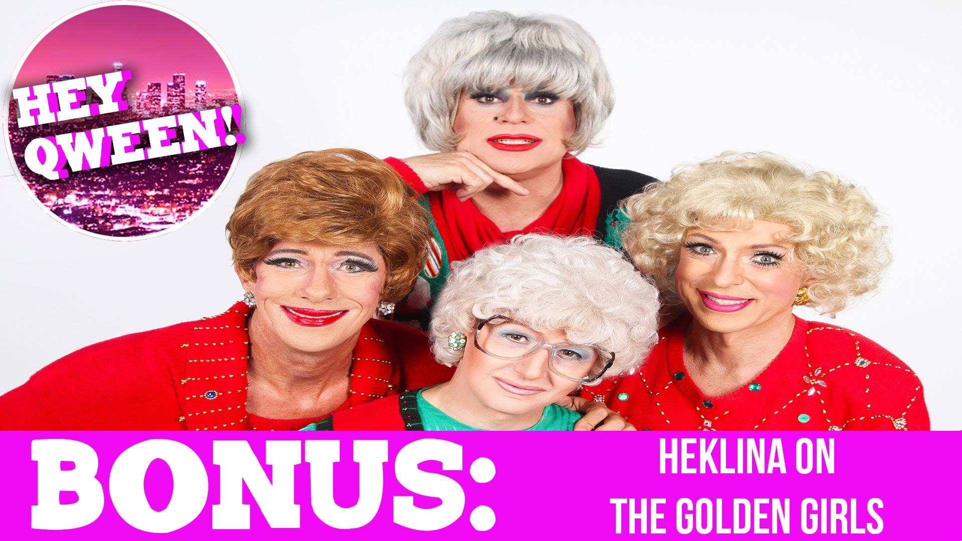 Hey Qween! BONUS: Heklina On The Golden Girlz