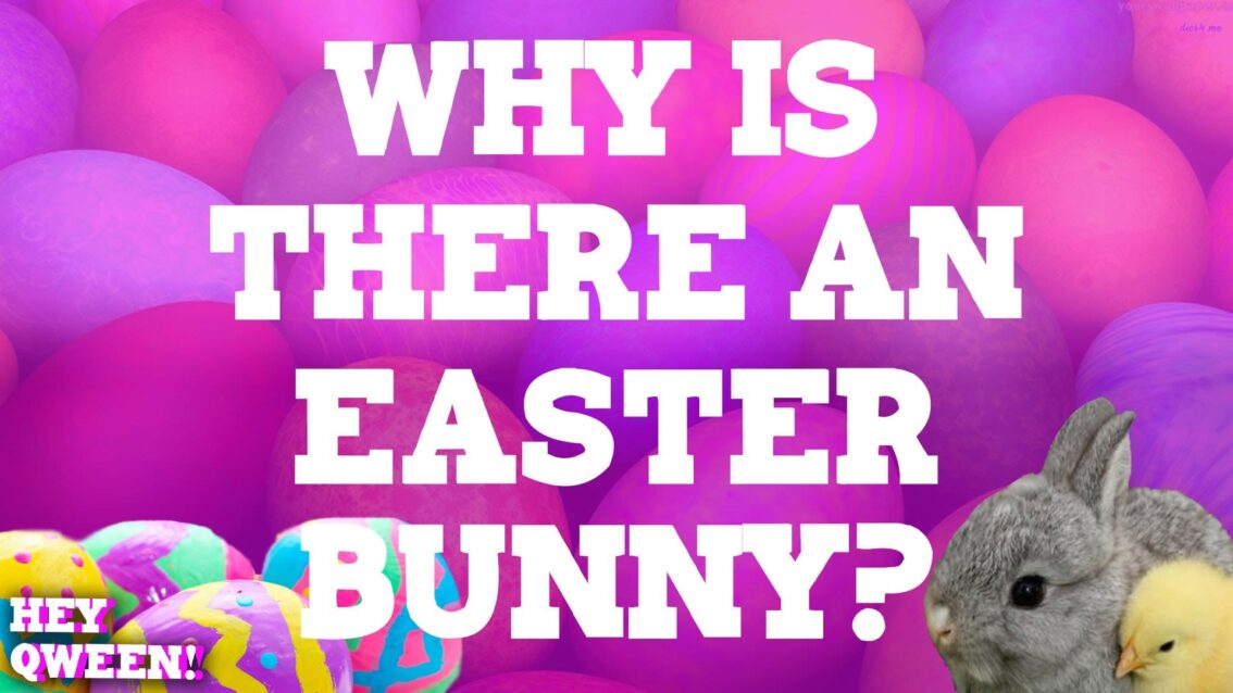 Hey Qween Holiday: Why Is There an Easter Bunny? Part 1