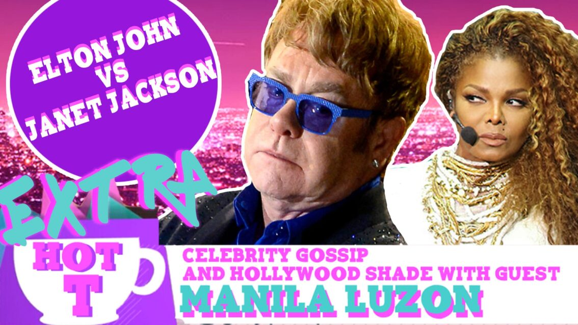 Extra Hot T with Manila Luzon: Elton John Vs. Janet Jackson