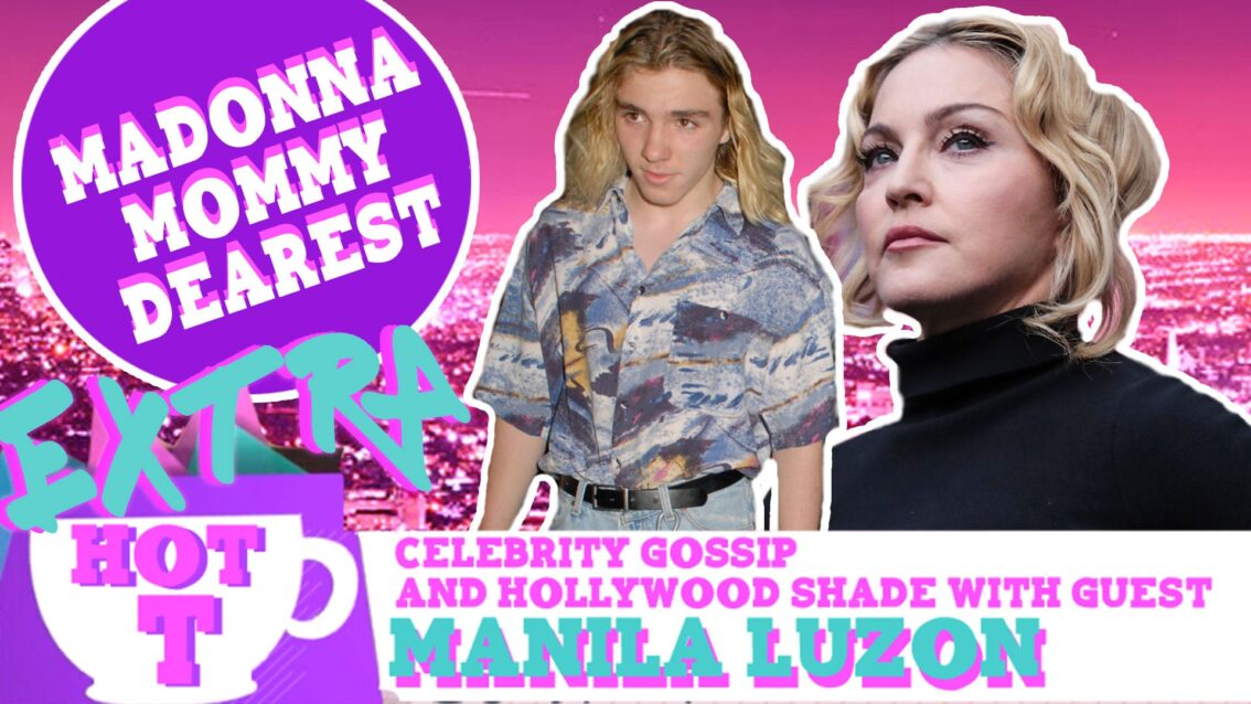 Extra Hot T with Manila Luzon: Madonna Mommie Dearest