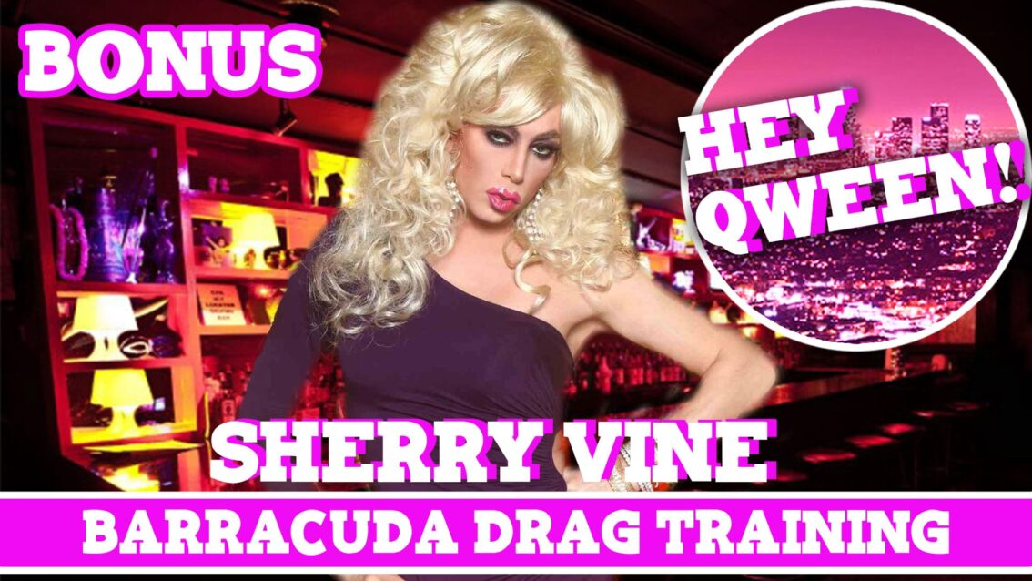 Hey Qween! BONUS: Sherry Vine On Barracuda Drag Training