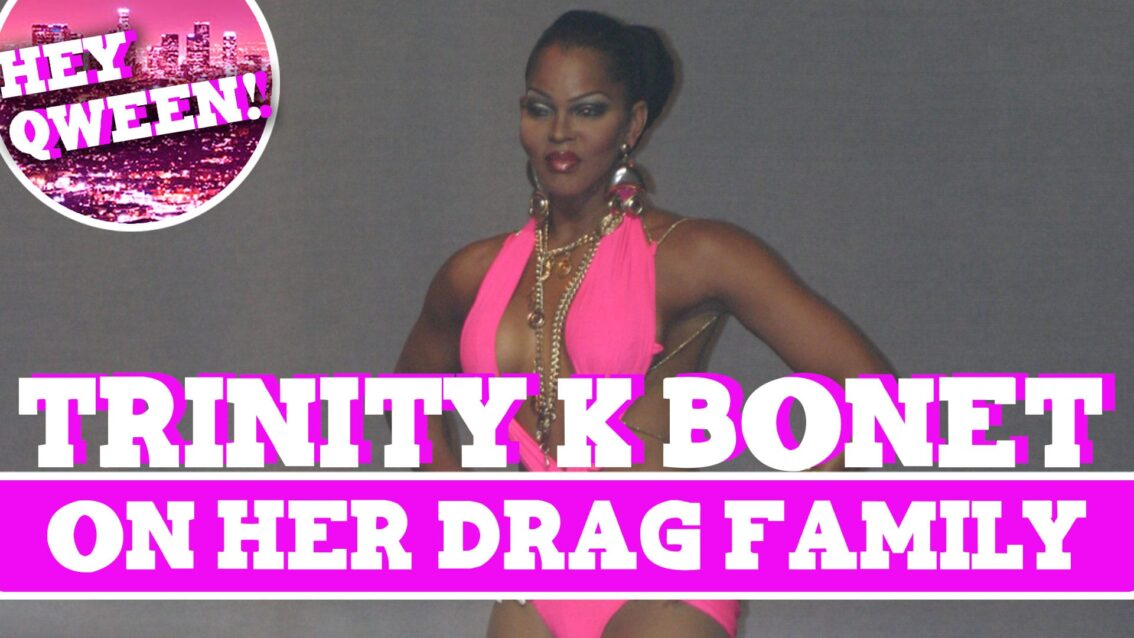Hey Qween! BONUS: Trinity K Bonet On Her Drag Family