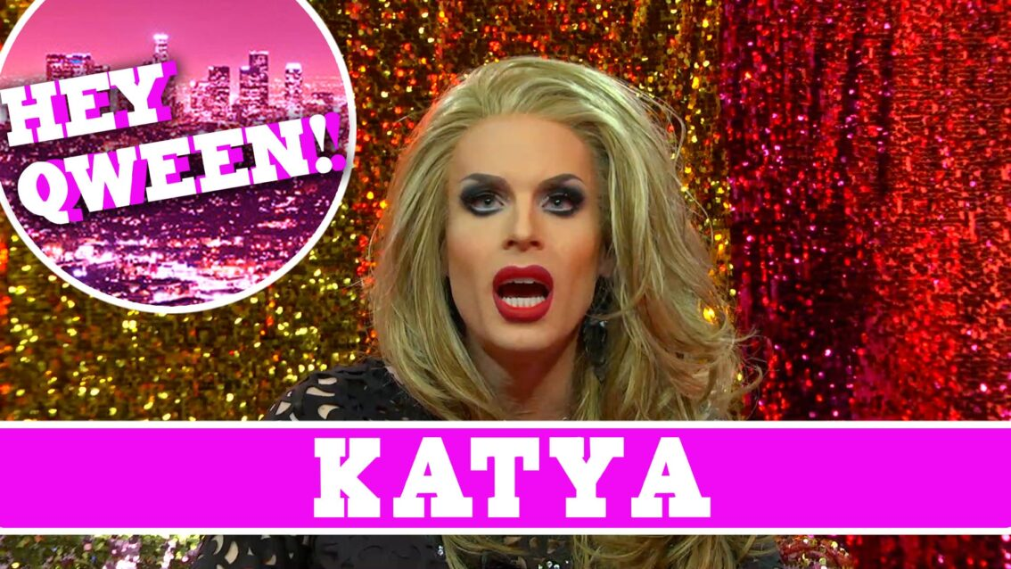 Katya on Hey Qween: SUPERSIZED and Uncut Pt 1