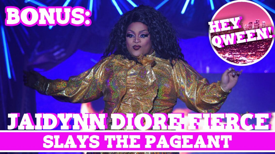 Hey Qween! BONUS: Jaidynn Diore Fierce Slays The Pageant!
