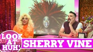 Sherry Vine: Look at Huh SUPERSIZED Pt 1 on Hey Qween! with Jonny McGovern Photo