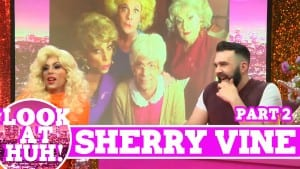 Sherry Vine: Look at Huh SUPERSIZED Pt 2 on Hey Qween! with Jonny McGovern Photo