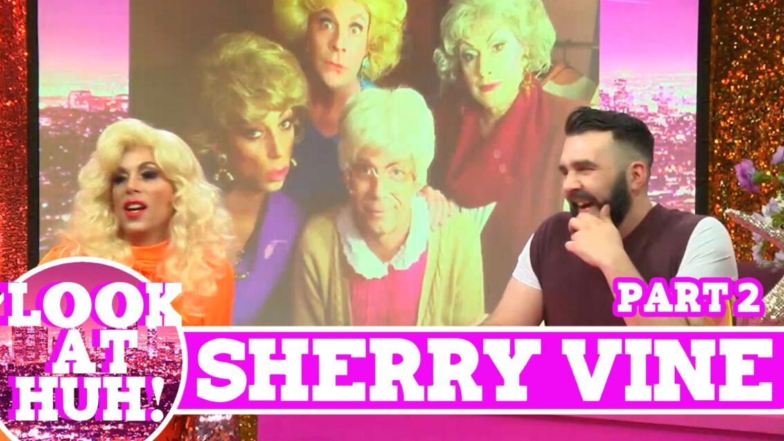 Sherry Vine: Look at Huh SUPERSIZED Pt 2 on Hey Qween! with Jonny McGovern
