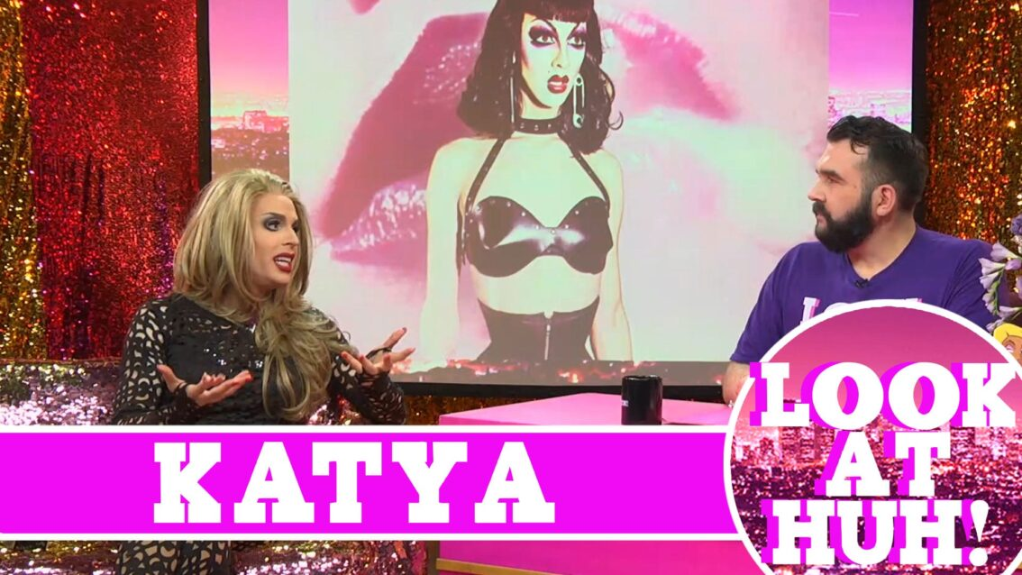 Katya on Hey Qween: Look at Huh SUPERSIZED Pt 1
