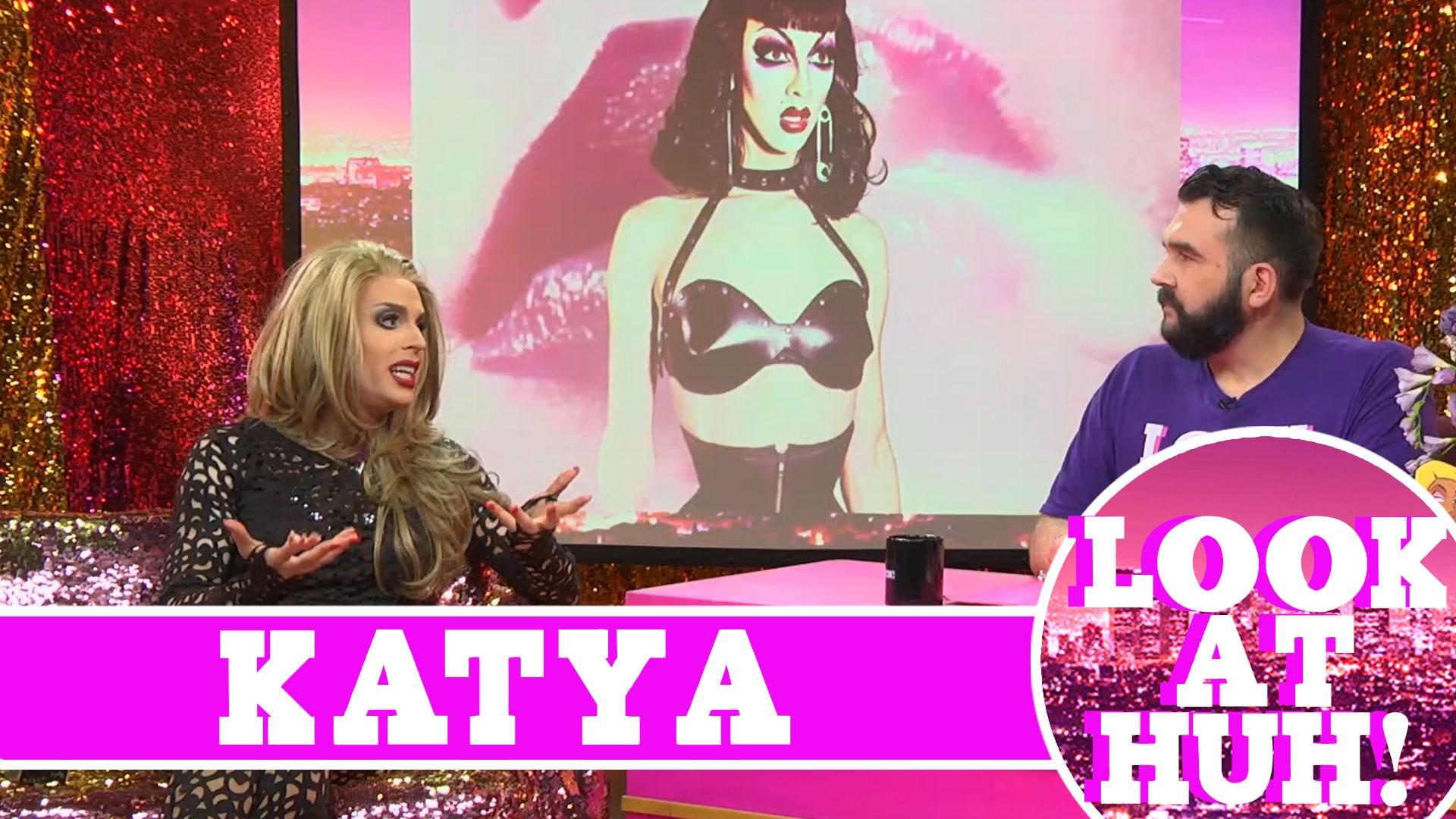 Katya on Hey Qween: Look at Huh SUPERSIZED Pt 1