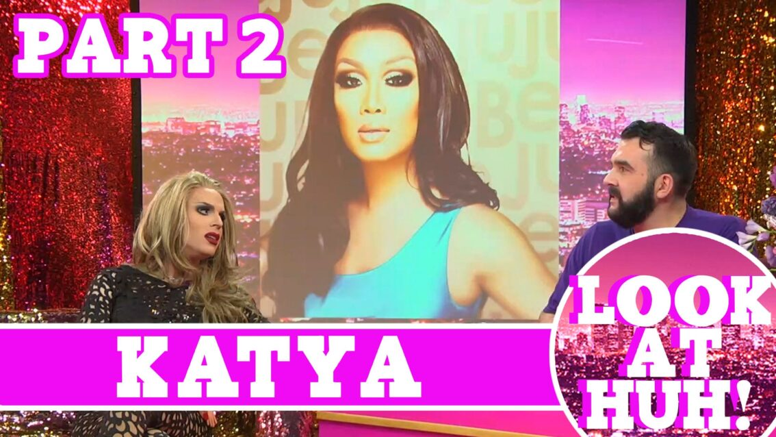 Katya on Hey Qween: Look at Huh SUPERSIZED Pt 2
