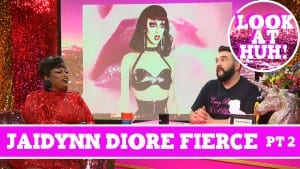 Jaidynn Diore Fierce: Look at Huh SUPERSIZED Pt 2 on Hey Qween! with Jonny McGovern Photo