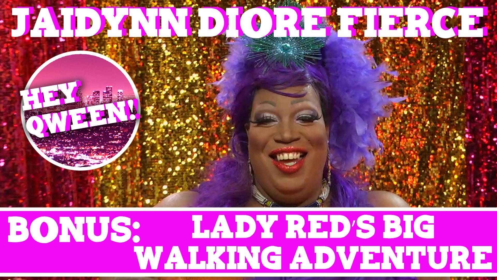 Hey Qween! BONUS: Lady Red's Big Walking Adventure