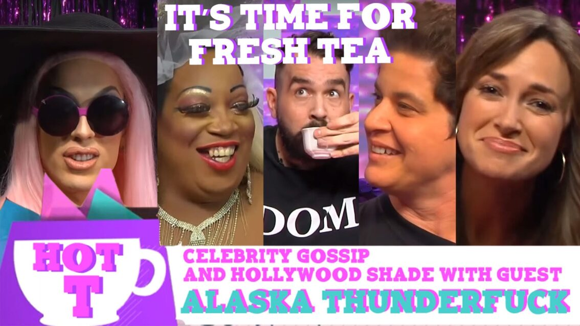 Alaska Thunderfuck on Hey Qween HOT T: Celebrity Gossip & Hollywood Shade: Episode 3