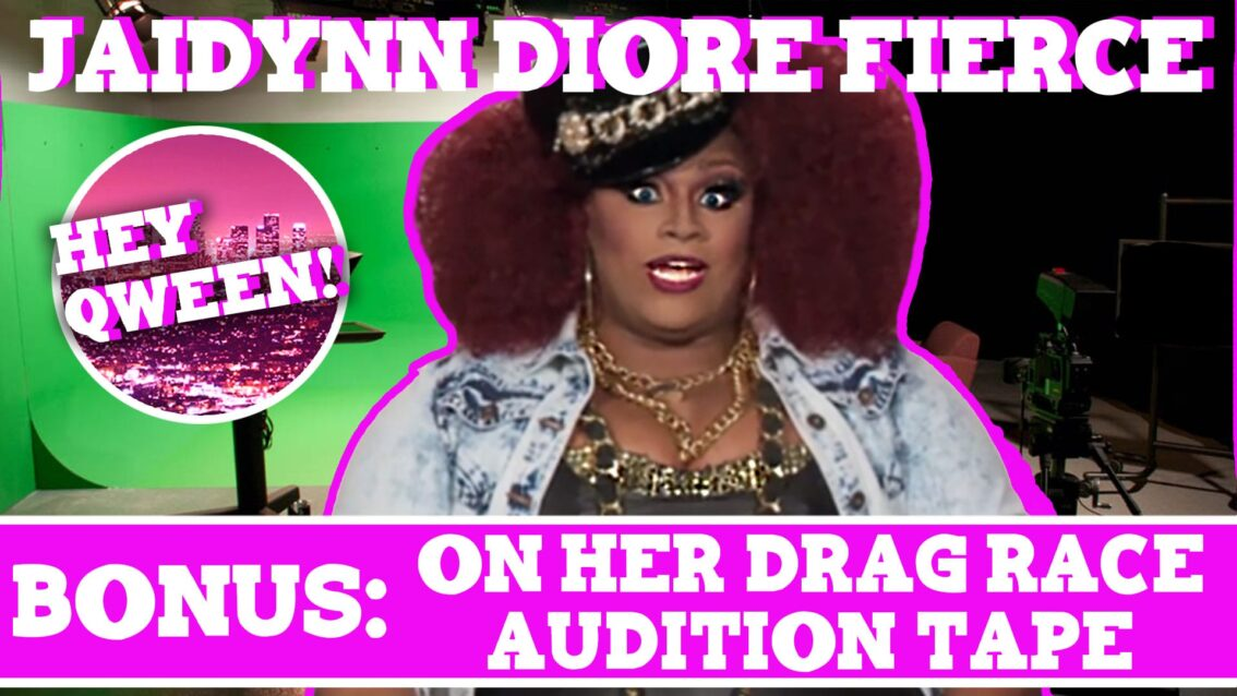 Hey Qween! BONUS: Jaidynn Diore Fierce On Her Drag Race Audition Tape