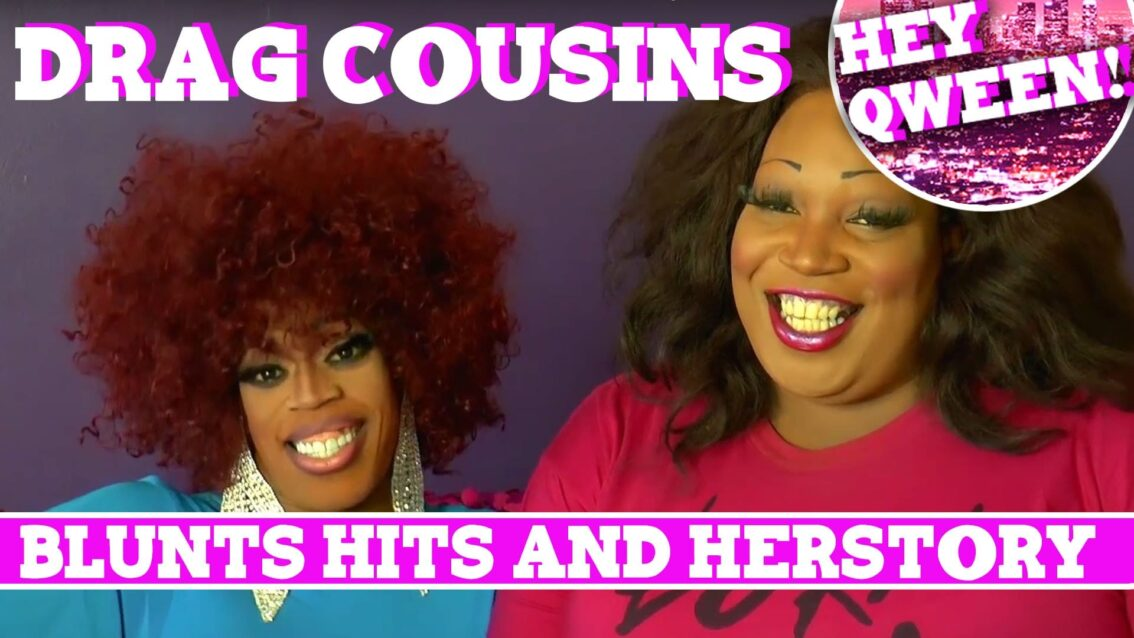 Drag Cousins: BLUNT HITS & HERSTORY with Jasmine Masters & Lady Red Couture Episode 1
