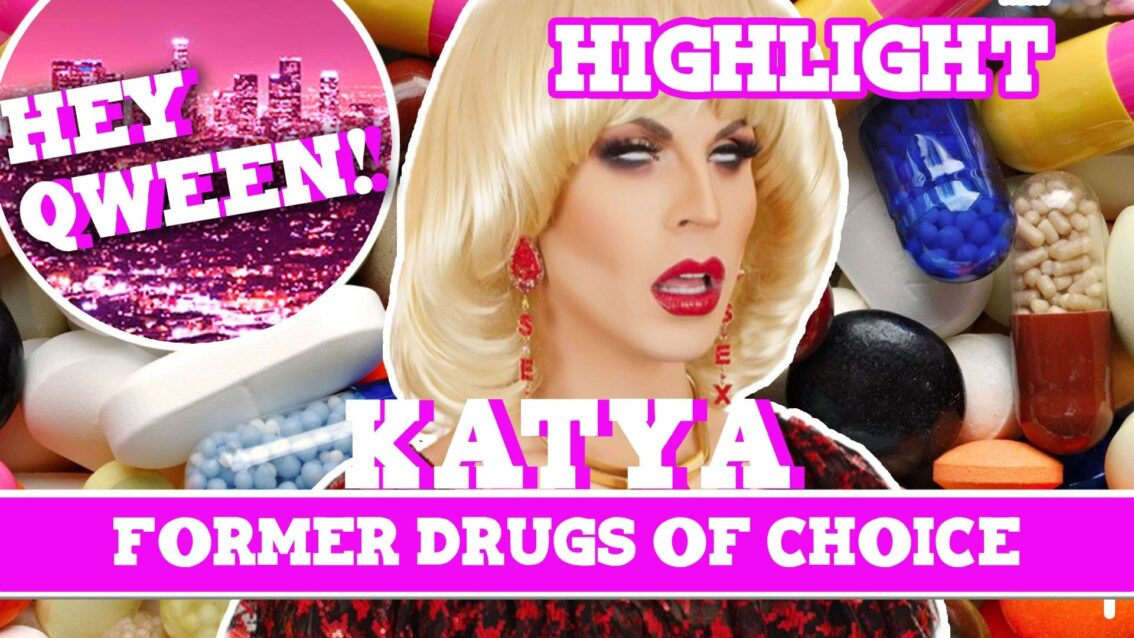 Hey Qween! HIGHLIGHT: Katya's Former Drugs Of Choice