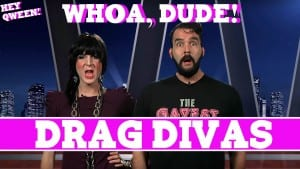 Whoa, Dude! Drag Divas, Episode 105 Photo