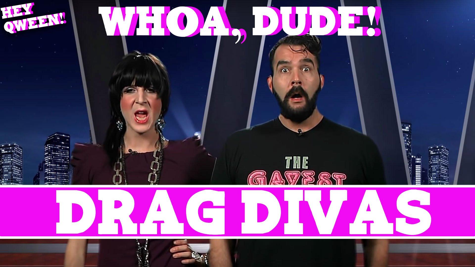 Whoa, Dude! Drag Divas, Episode 105