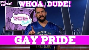 Whoa, Dude!: Gay PRIDE Episode 116 Photo