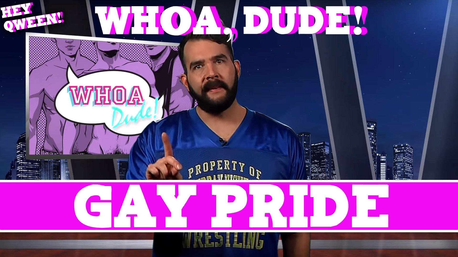 Whoa, Dude!: Gay PRIDE Episode 116