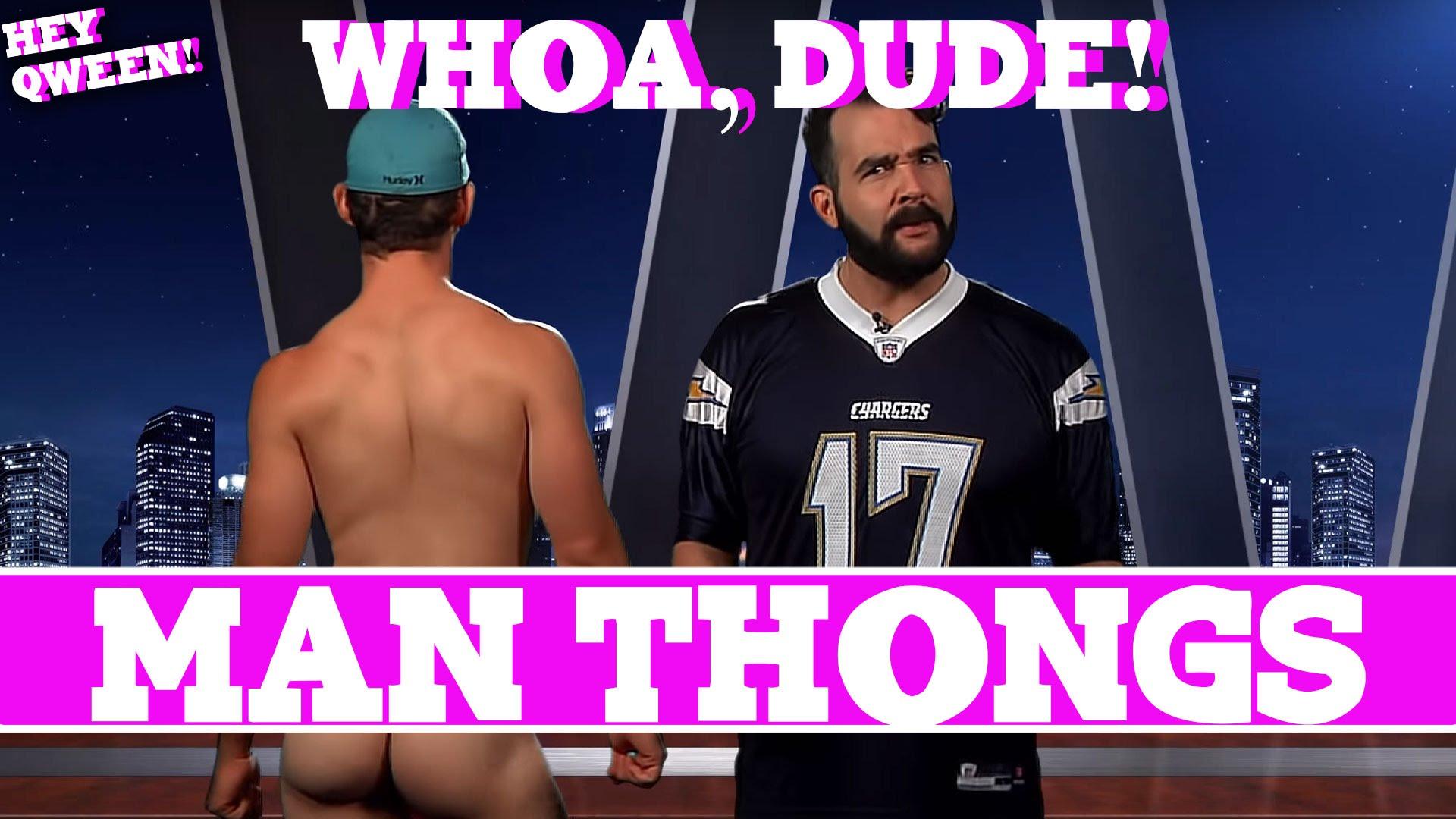 Whoa, Dude! Man Thongs, Episode 104