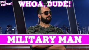 Whoa, Dude!  Military Men Episode 107 Photo