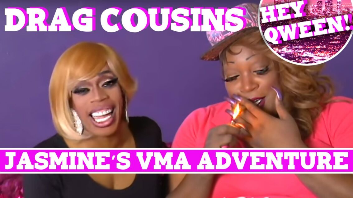 Drag Cousins: JASMINE'S VMA ADVENTURE with Jasmine Masters & Lady Red Couture: Episode 4