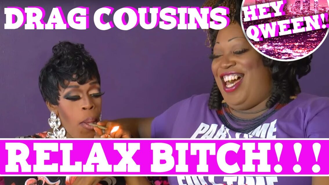 Drag Cousins: RELAX BITCH with Jasmine Masters & Lady Red Couture Episode 2