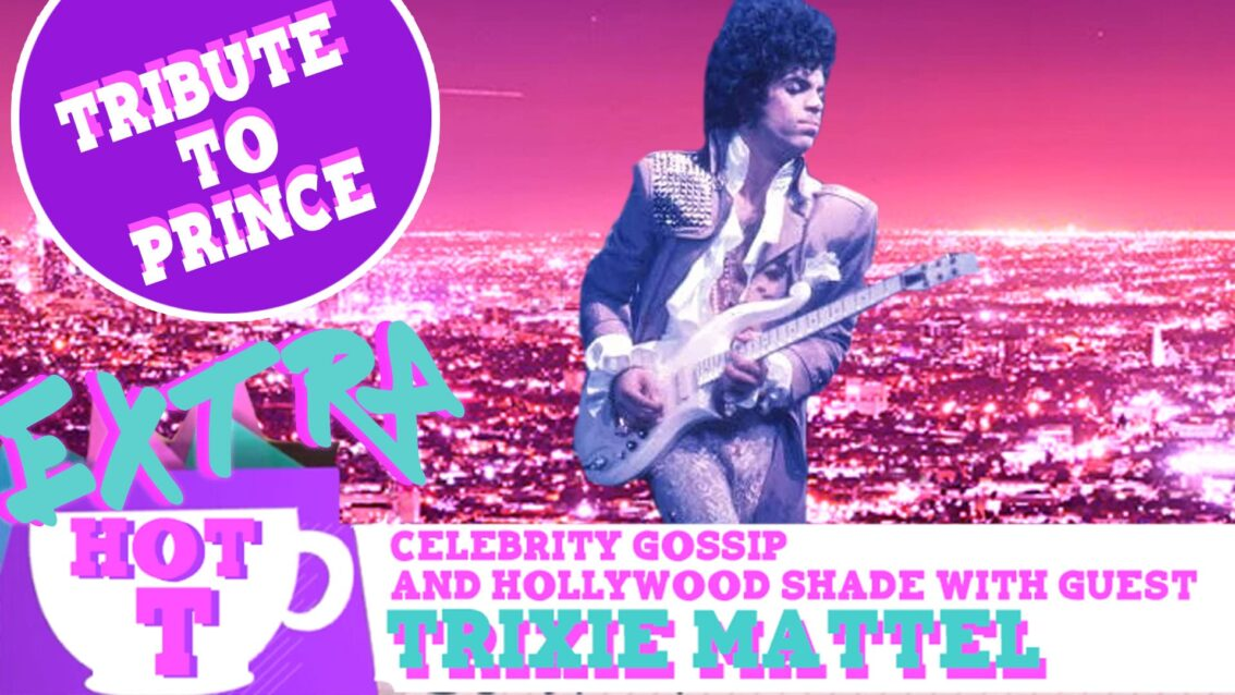 Extra Hot T with Trixie Mattel: Tribute To Prince