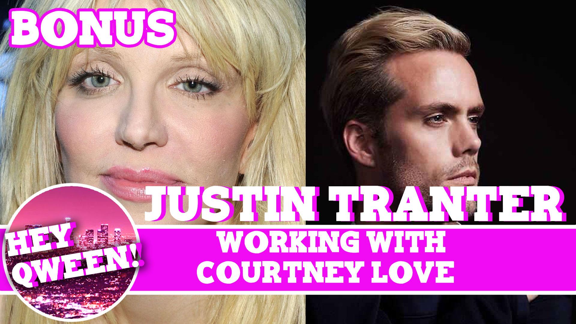 Hey Qween! BONUS: Justin Tranter Writing With Courtney Love