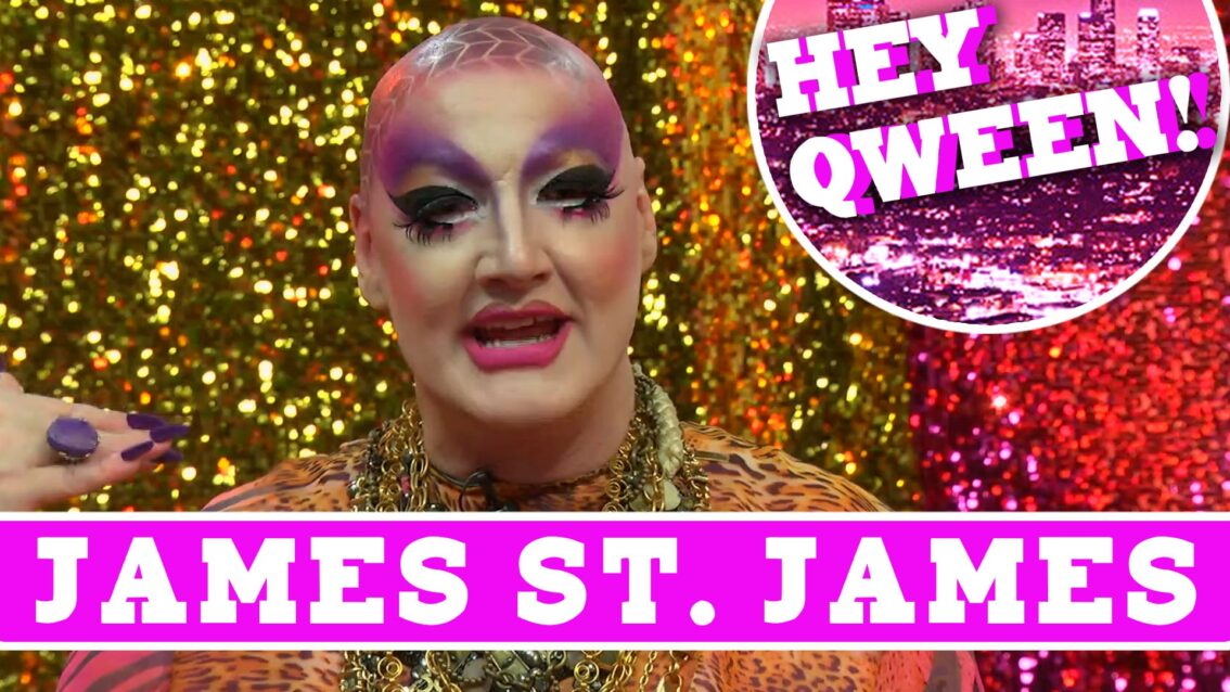 James St. James on Hey Qween with Jonny McGovern