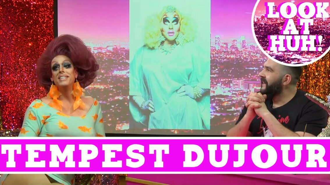 Tempest DuJour: Look at Huh SUPERSIZED Pt 1 on Hey Qween! with Jonny McGovern