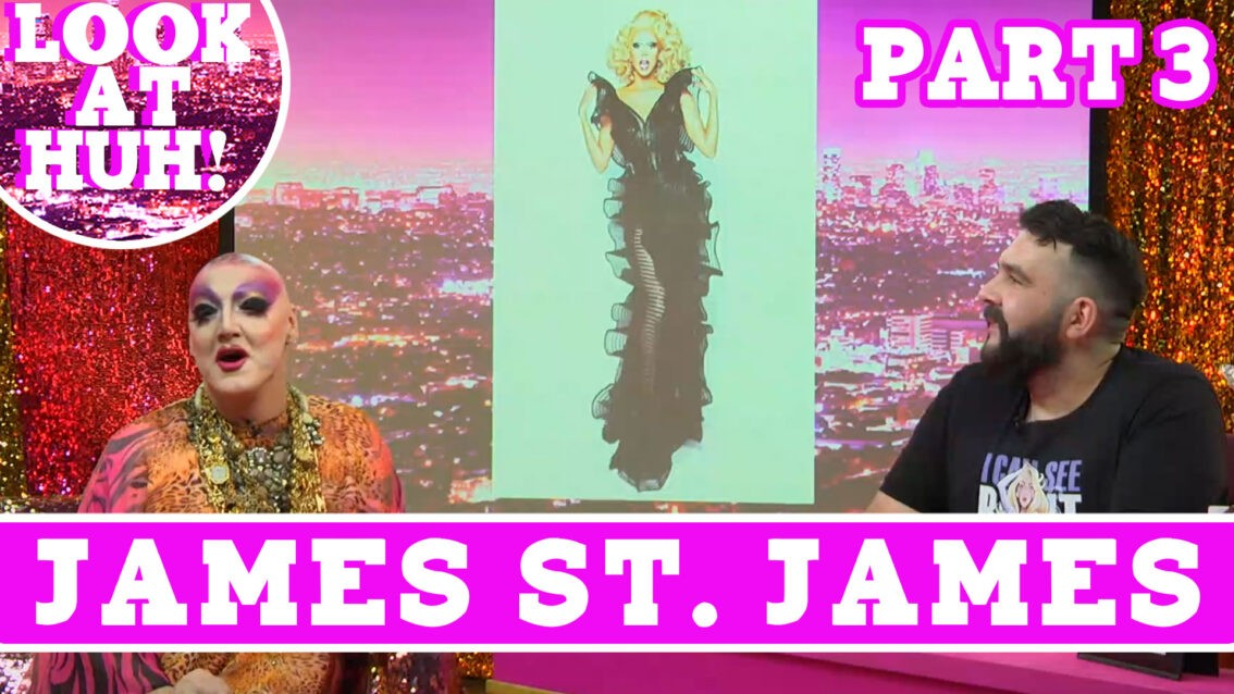 James St. James: Look at Huh SUPERSIZED Pt 3 on Hey Qween! with Jonny McGovern