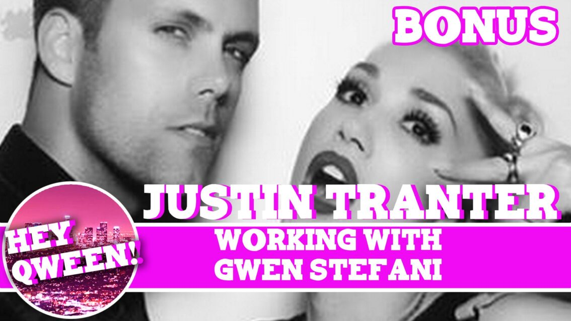 Hey Qween! BONUS: Justin Tranter On Working With Gwen Stefani