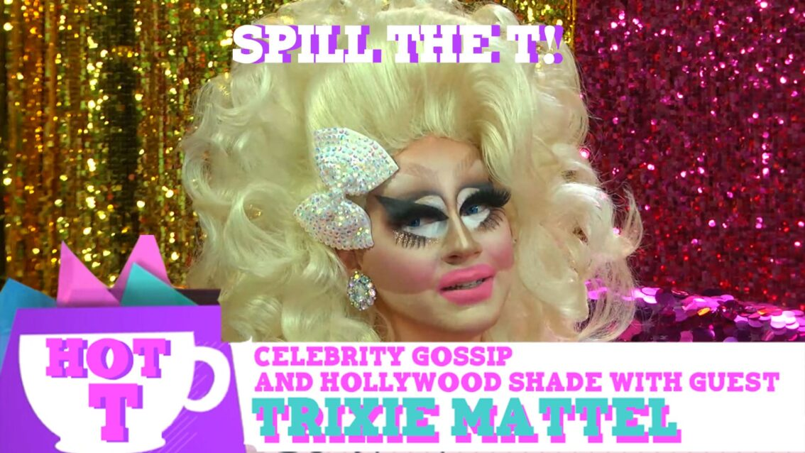 Trixie Mattel on HOT T: Celebrity Gossip & Hollywood Shade! Season 2 Episode 6