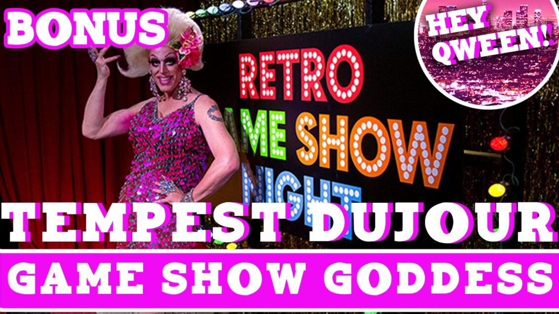 Hey Qween! BONUS: Tempest Dujour Is A Gameshow Goddess